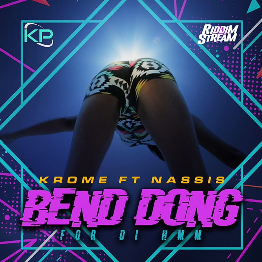 Krome x Nassis - Bend Dong For Di Hmm - Dennery Segment