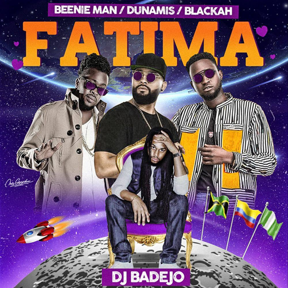 DJ Badejo - Fatima ft Beenie Man, Dunamis & Blackah