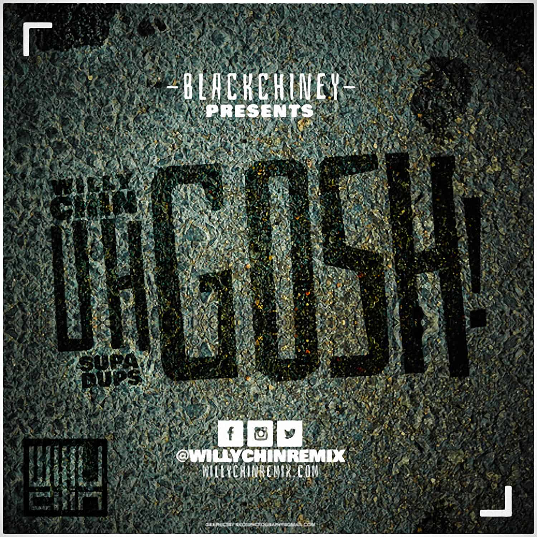 Willy Chin - Uh Gosh Soca Mix