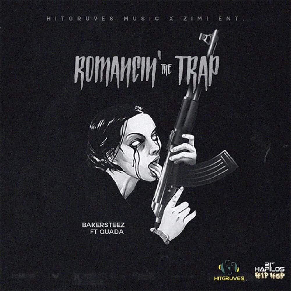 BakerSteez - Romancin' the Trap - Hitgruves Music - Zimi Entertainment