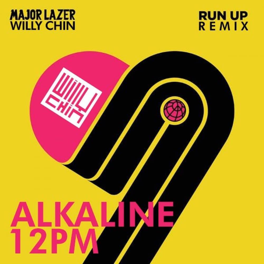 Major Lazer - Run Up x Alkaline 12pm - Willy Chin Remix