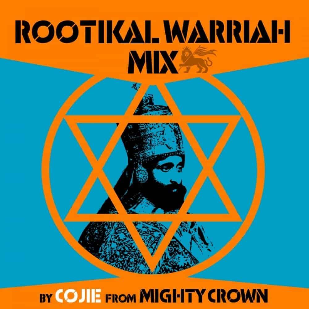 Rootikal Warriah Mixtape By Cojie from Mighty Crown