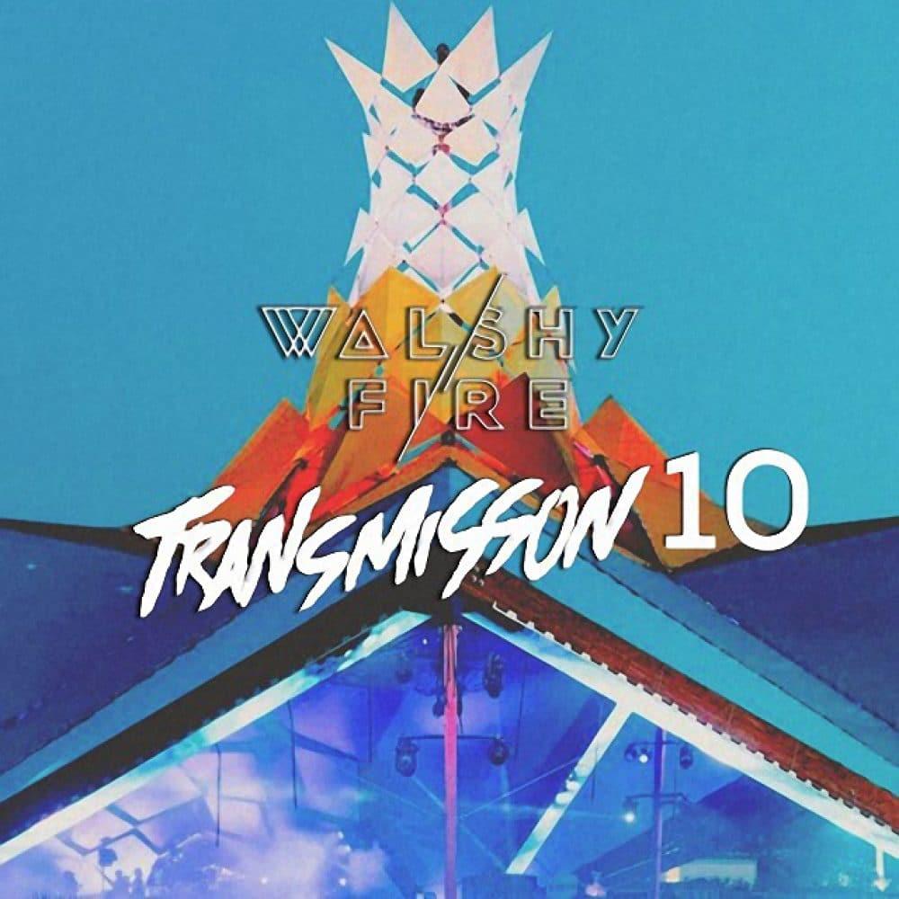 Walshy Fire - Transmission Mix #10