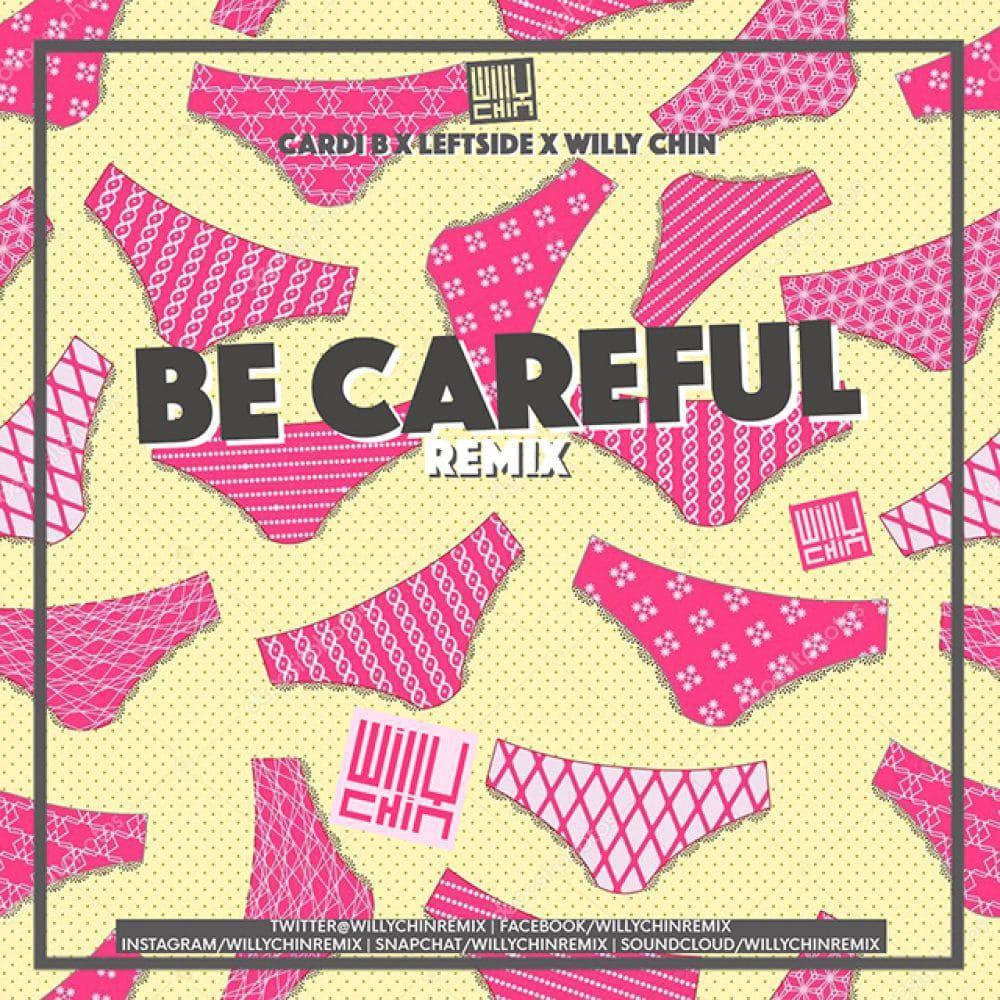 Cardi B x Leftside x Willy Chin - Be Careful Remix