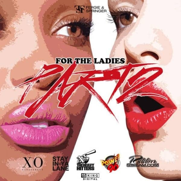Dj Fergie & DJ Springer - For The Ladies Part 2 #THEHEAVYHITTERS #STAYINYALANE