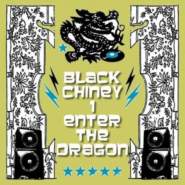 Black Chiney - Enter The Dragon - Volume 1