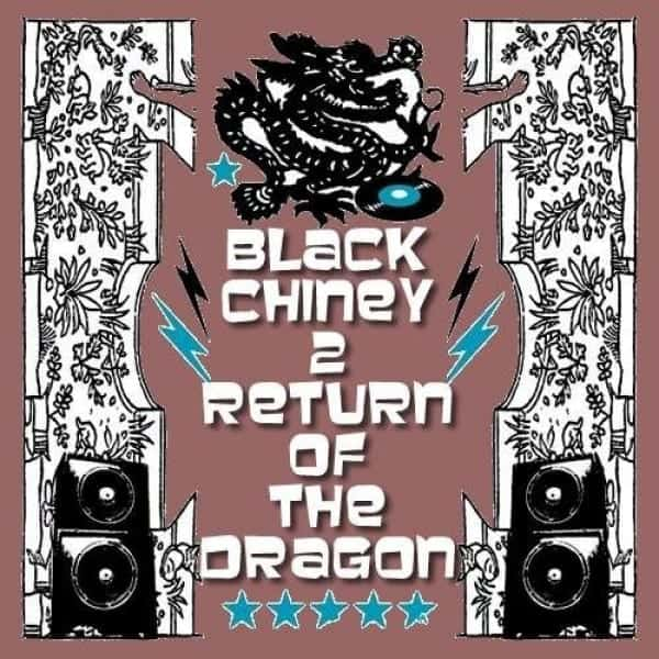 Black Chiney - Return Of The Dragon - Volume 2