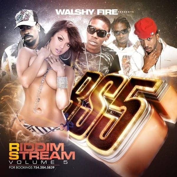 Walshy Fire Presents RiddimStream Vol 5