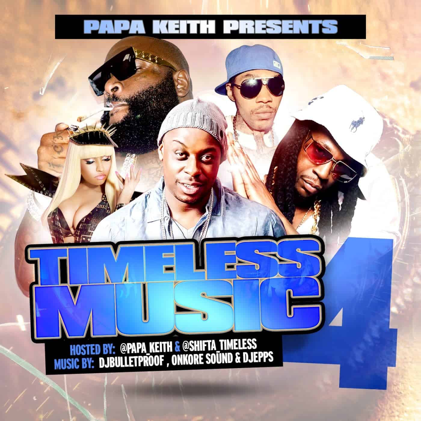 "Papa Keith presents ""Timeless Music 4"" Hosted by: Papa Keith and Shifta"