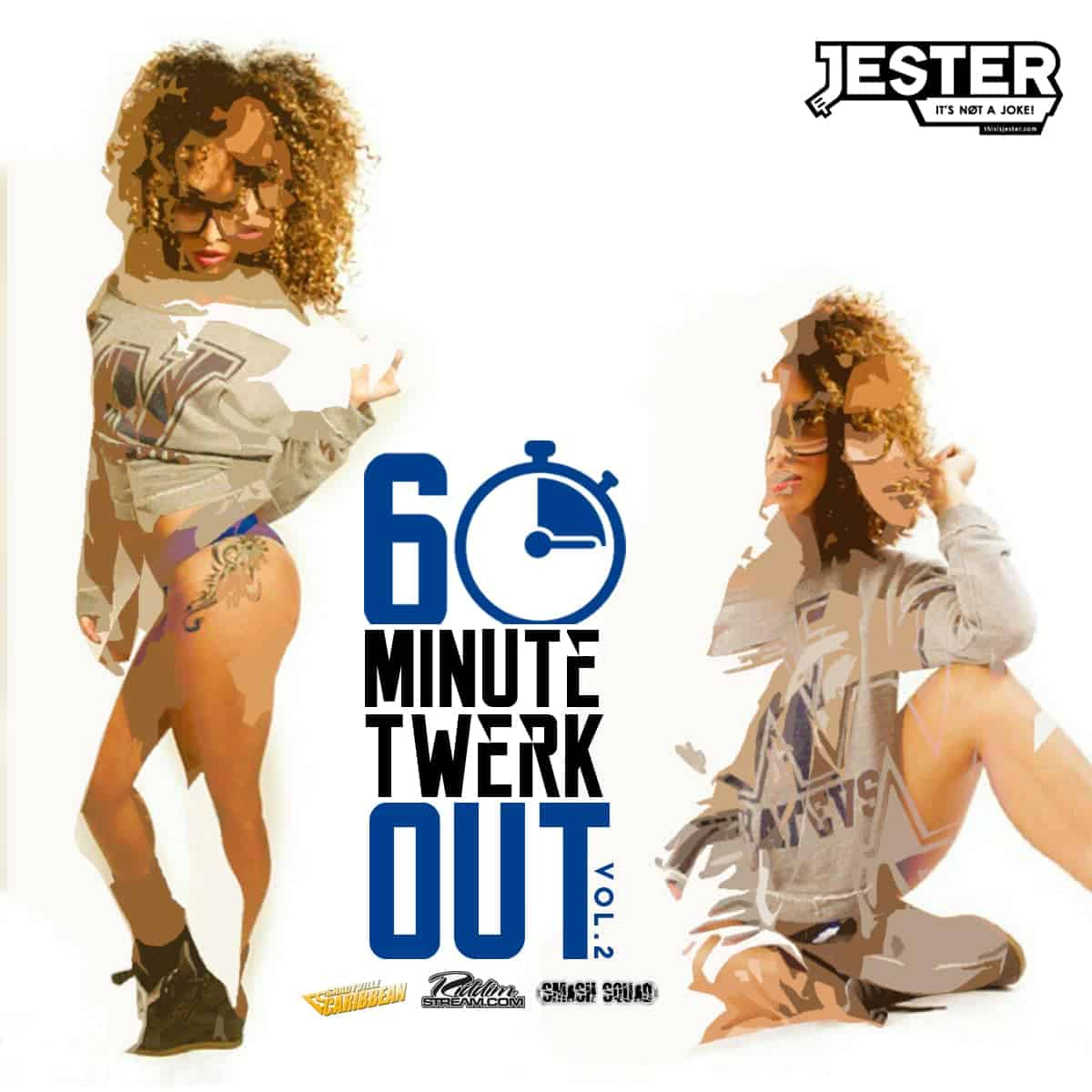 ThisisJester.com Presents The 60 Minute Twerk Out Vol.2