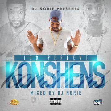 DJ Norie of Power 105.1 Presents 100 Percent Konshens Mixtape