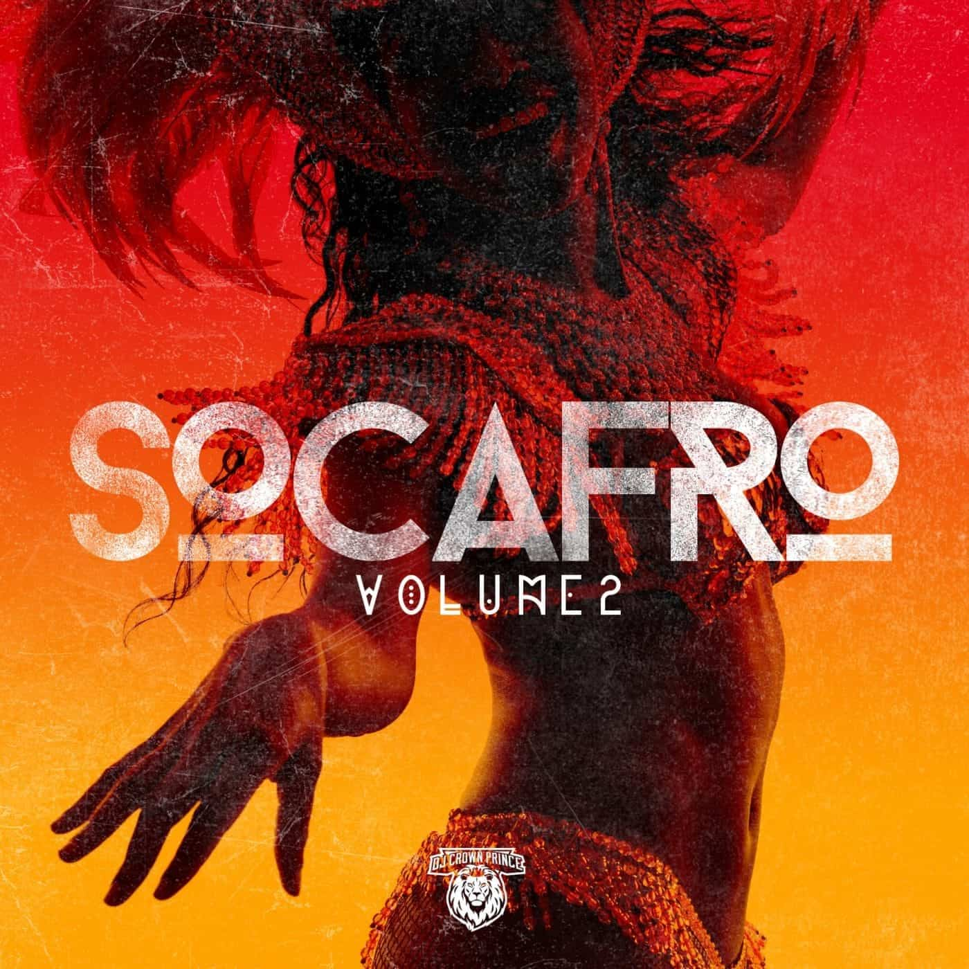 Dj Crown Prince - SOCAFRO VOL 2 - Best of Soca and Afrobeat