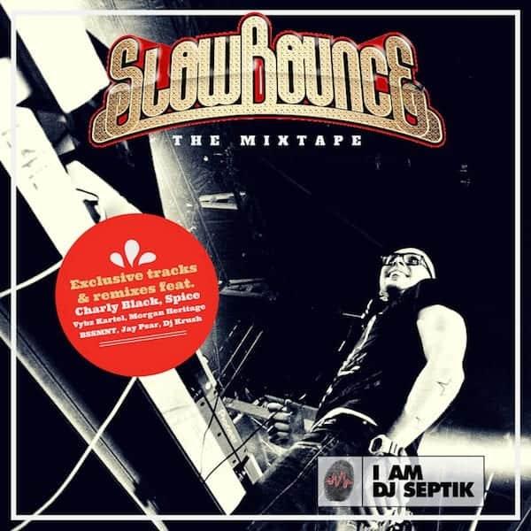 Dj Septik - SLOWBOUNCE - The Mixtape