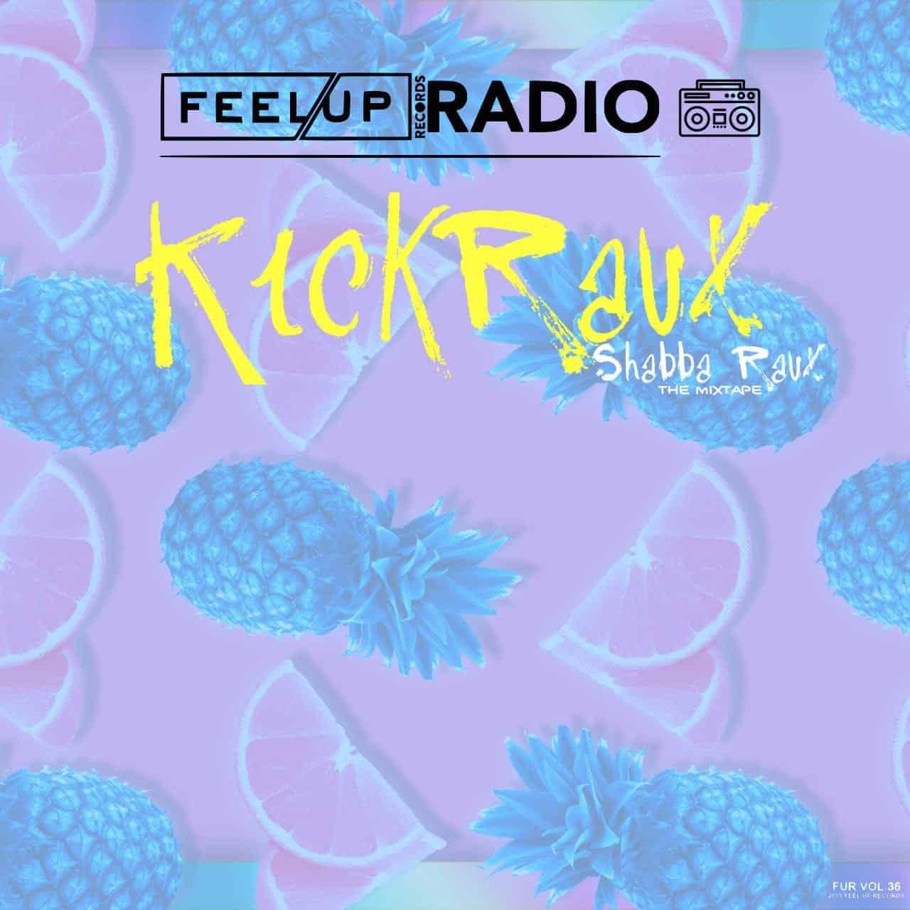 KickRaux - Shabba Raux The Mixtape - Feel Up Radio Vol 36