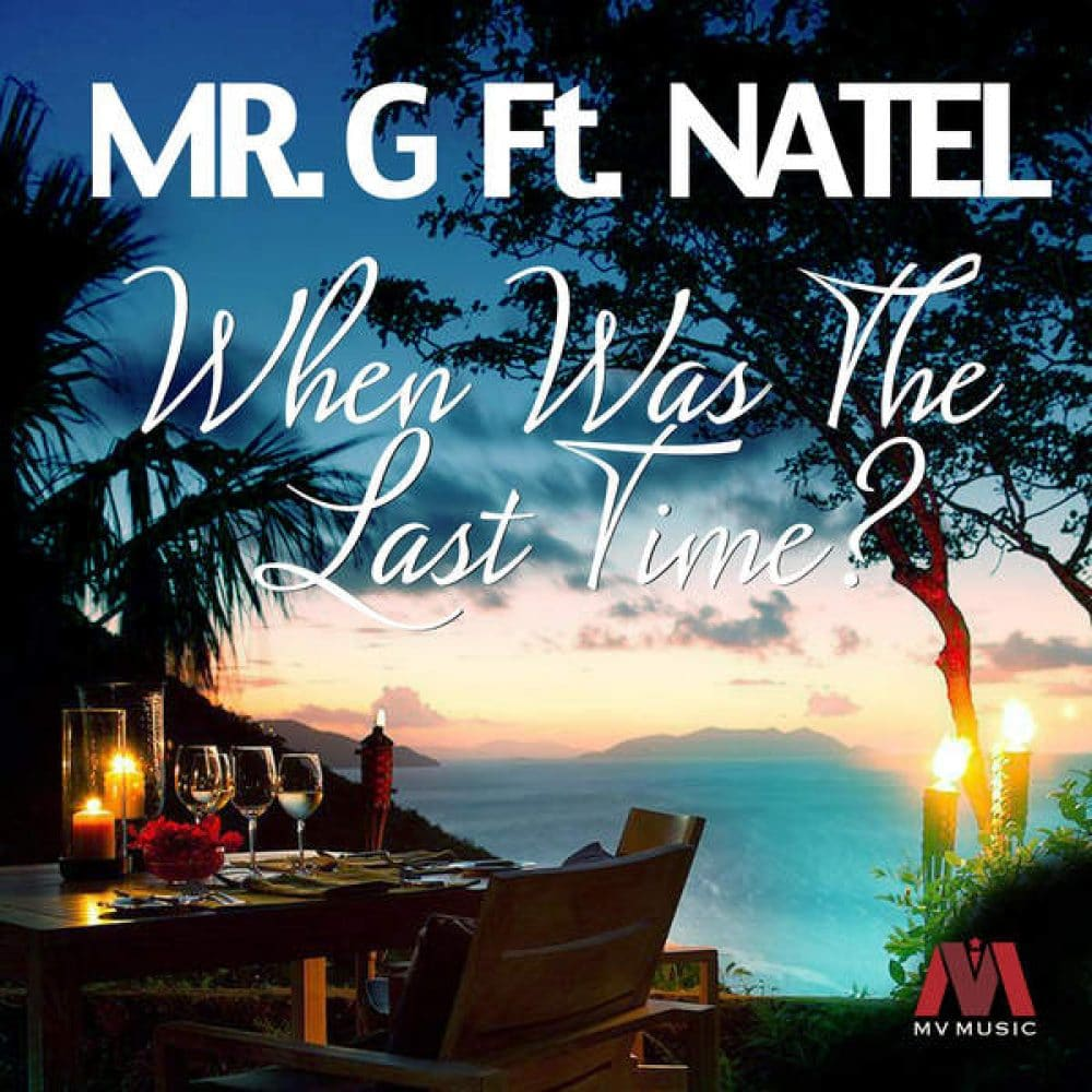Mr. G ft. Natel - When Was The Last Time