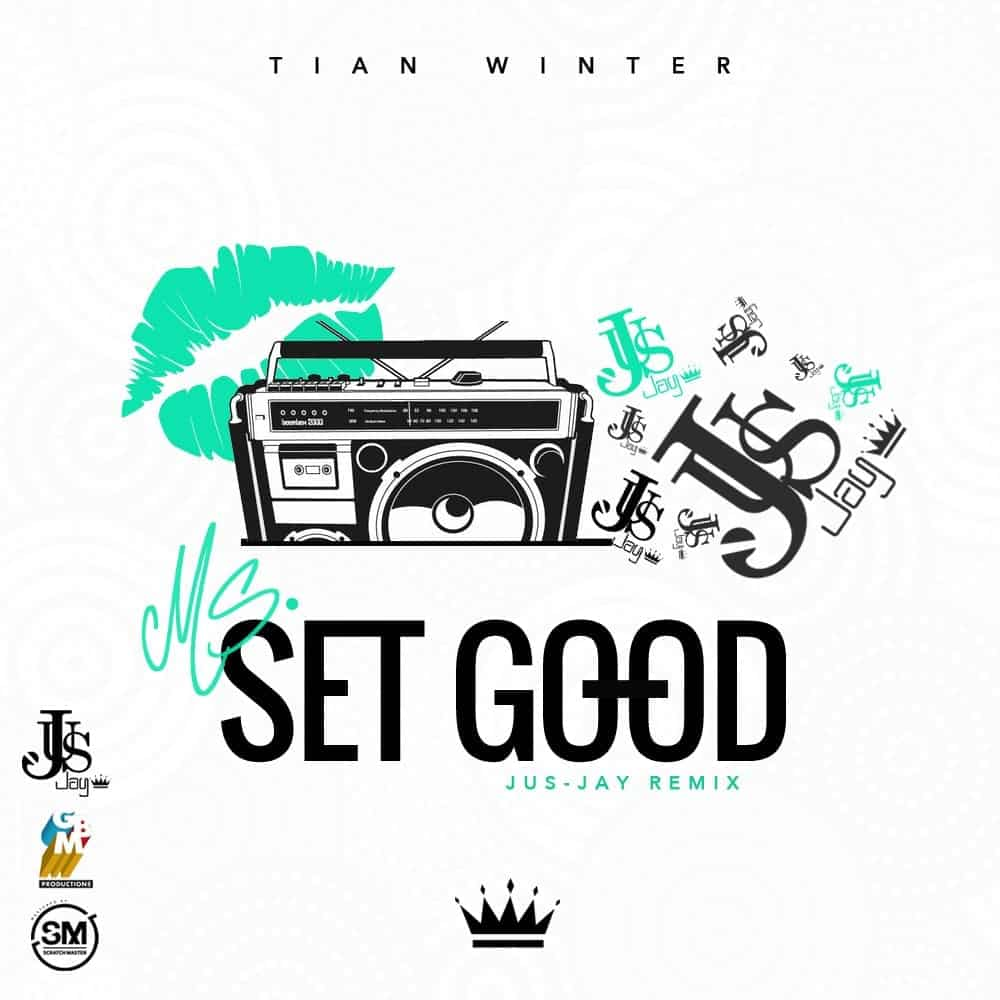 Tian Winter - Ms. Set Good (Jus-Jay Remix)