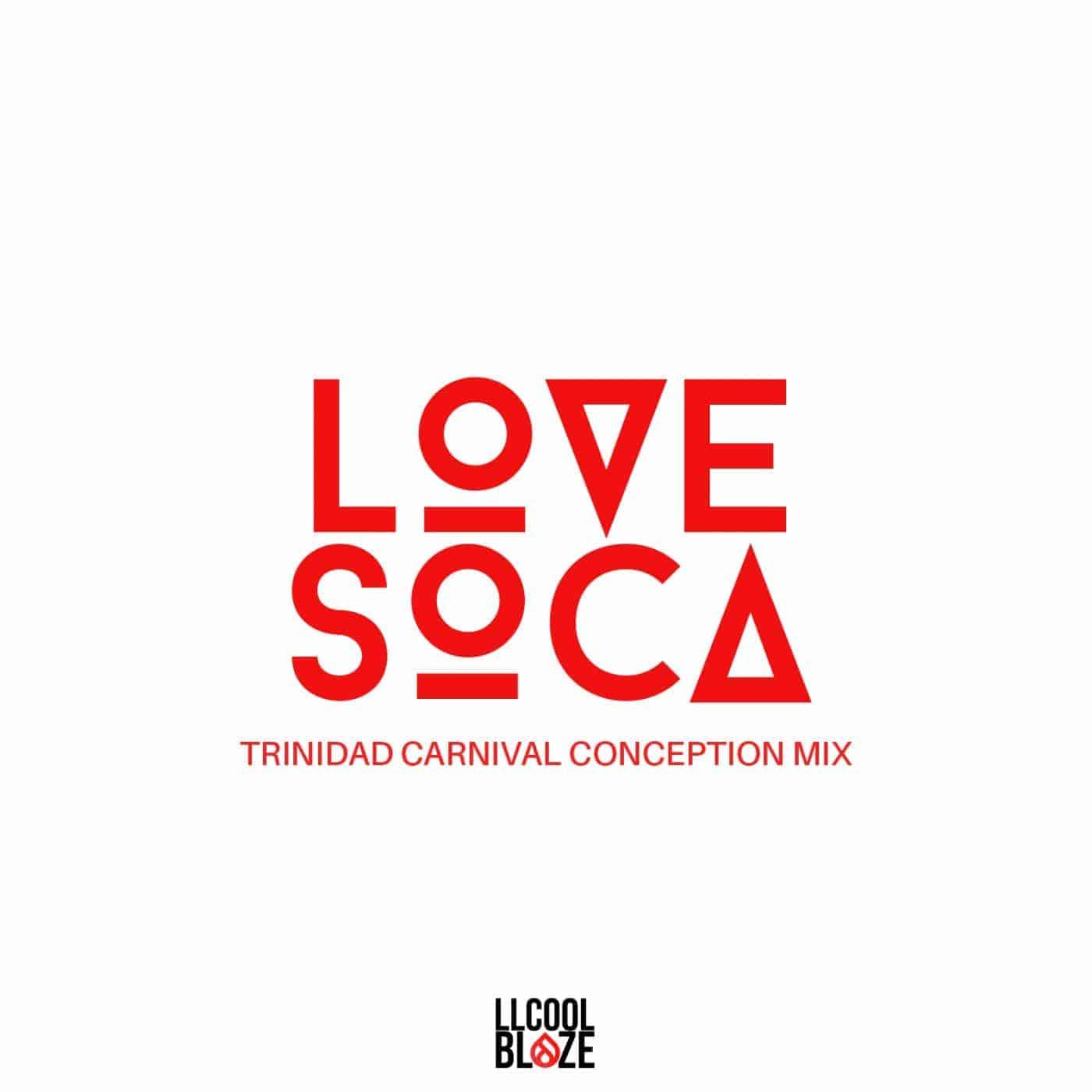 Soca 2016 Mix - Love Soca - LLCoolBlaze