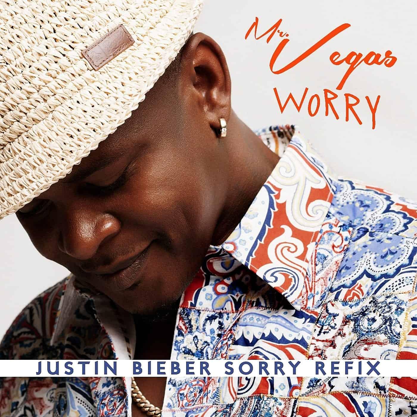 Mr Vegas - Worry - Justin Bieber Sorry Refix