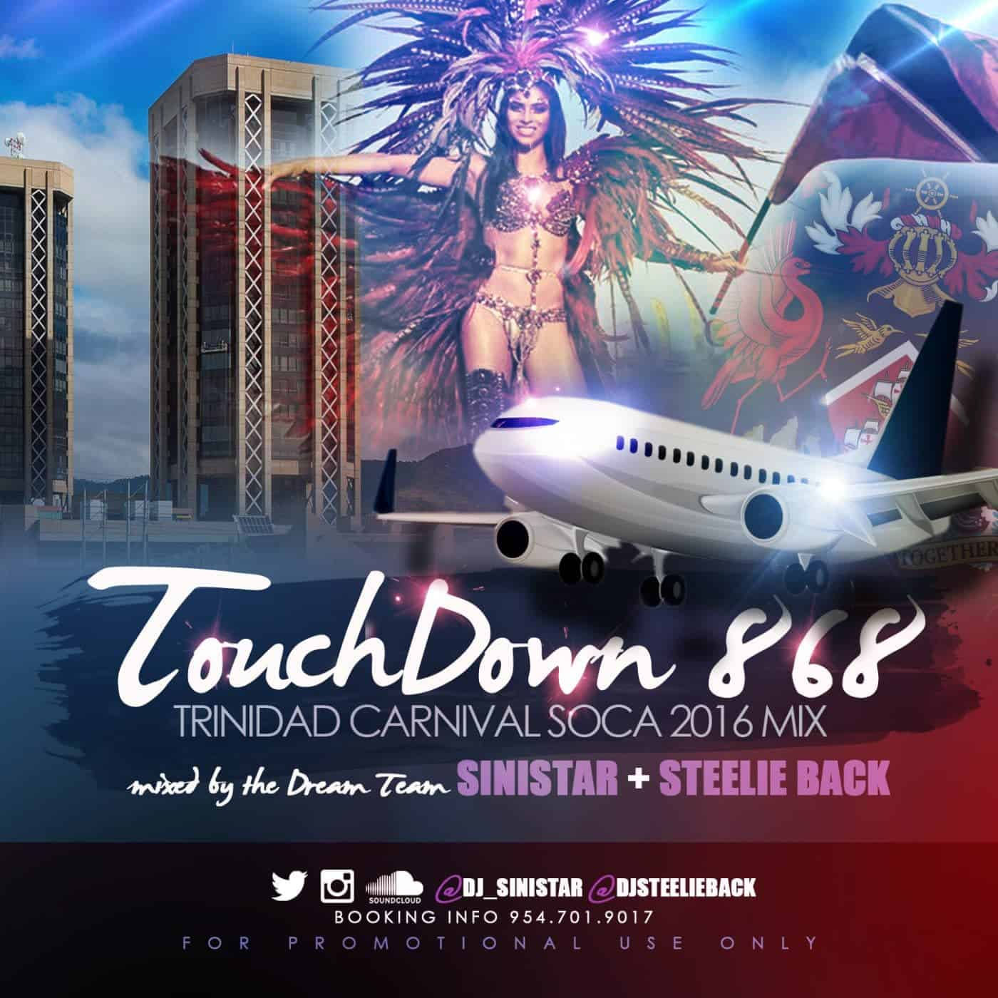 Dj Sinistar & Steelie Back - Touchdown 868 - Trinidad Carnival Soca