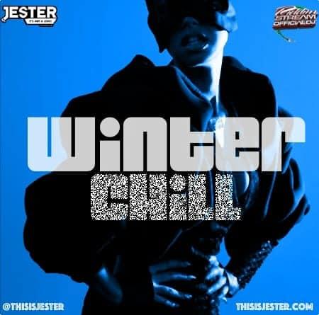 Jester - Winter Chill Mixtape