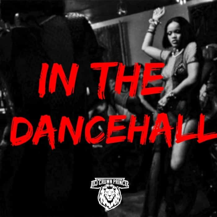Dj Crown Prince - In The Dancehall