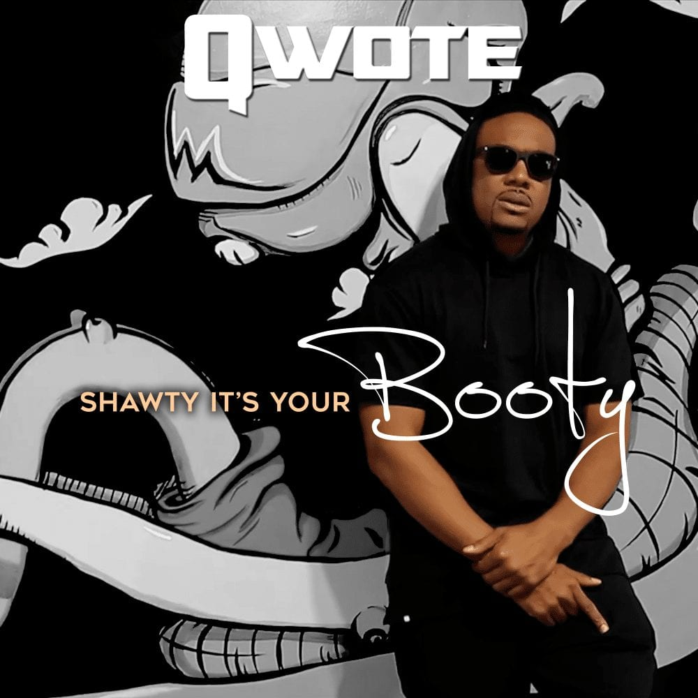 Qwote - Shawty Its Your Booty
