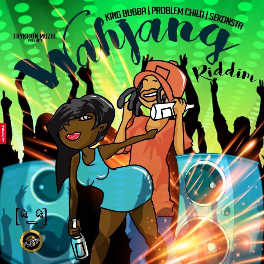Wahjang Riddim ft King Bubba FM