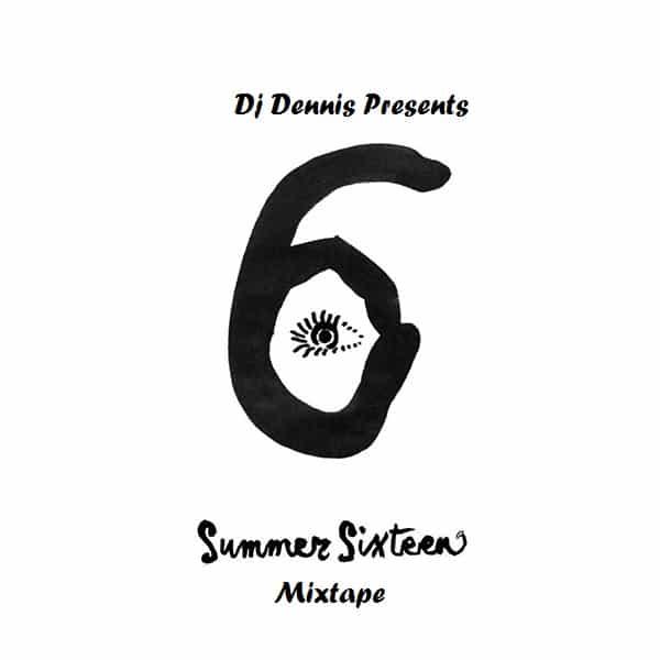 Dj Dennis - Summer Sixteen Mixtape