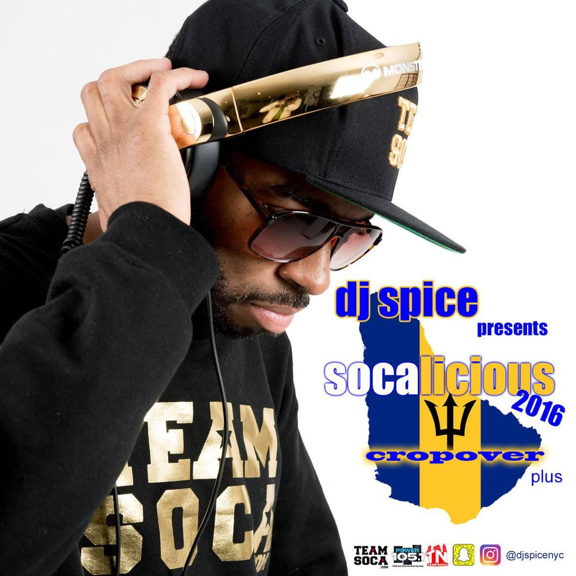 Dj Spice - Socalicious 2016 - Crop Over Plus Soca Mix