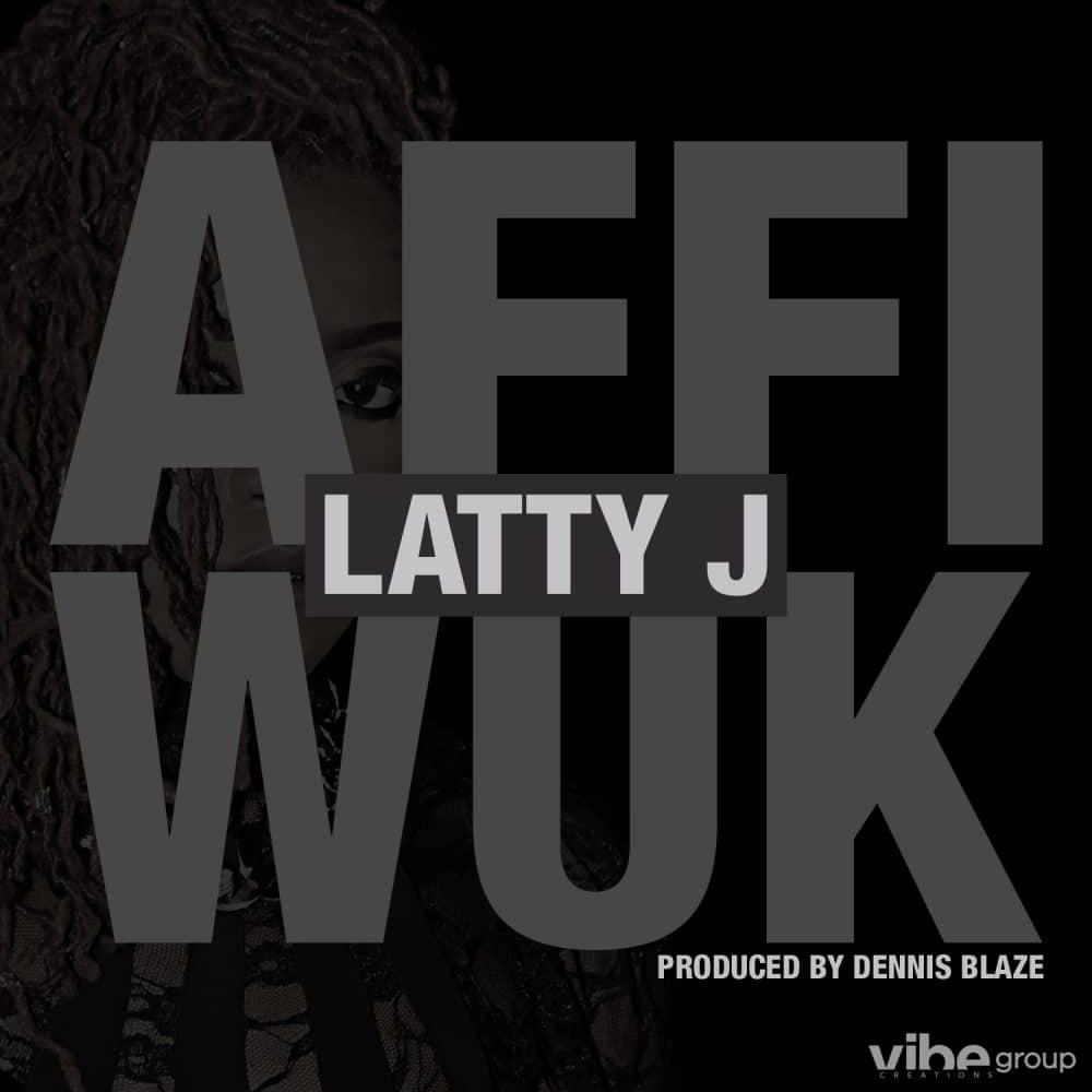Dennis Blaze ft Latty J - Affi Wuk (Prod by Dennis Blaze)