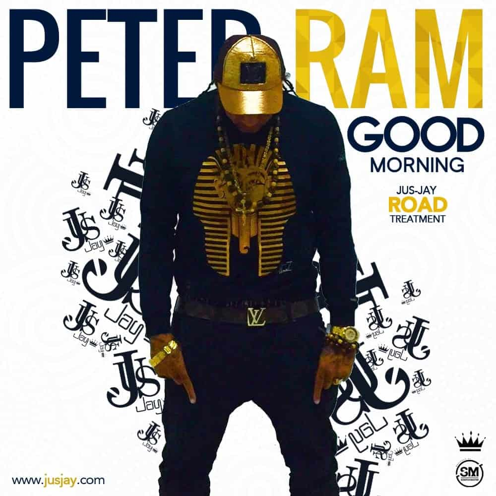 Peter Ram - Good Morning (Jus-Jay Road Treatment)