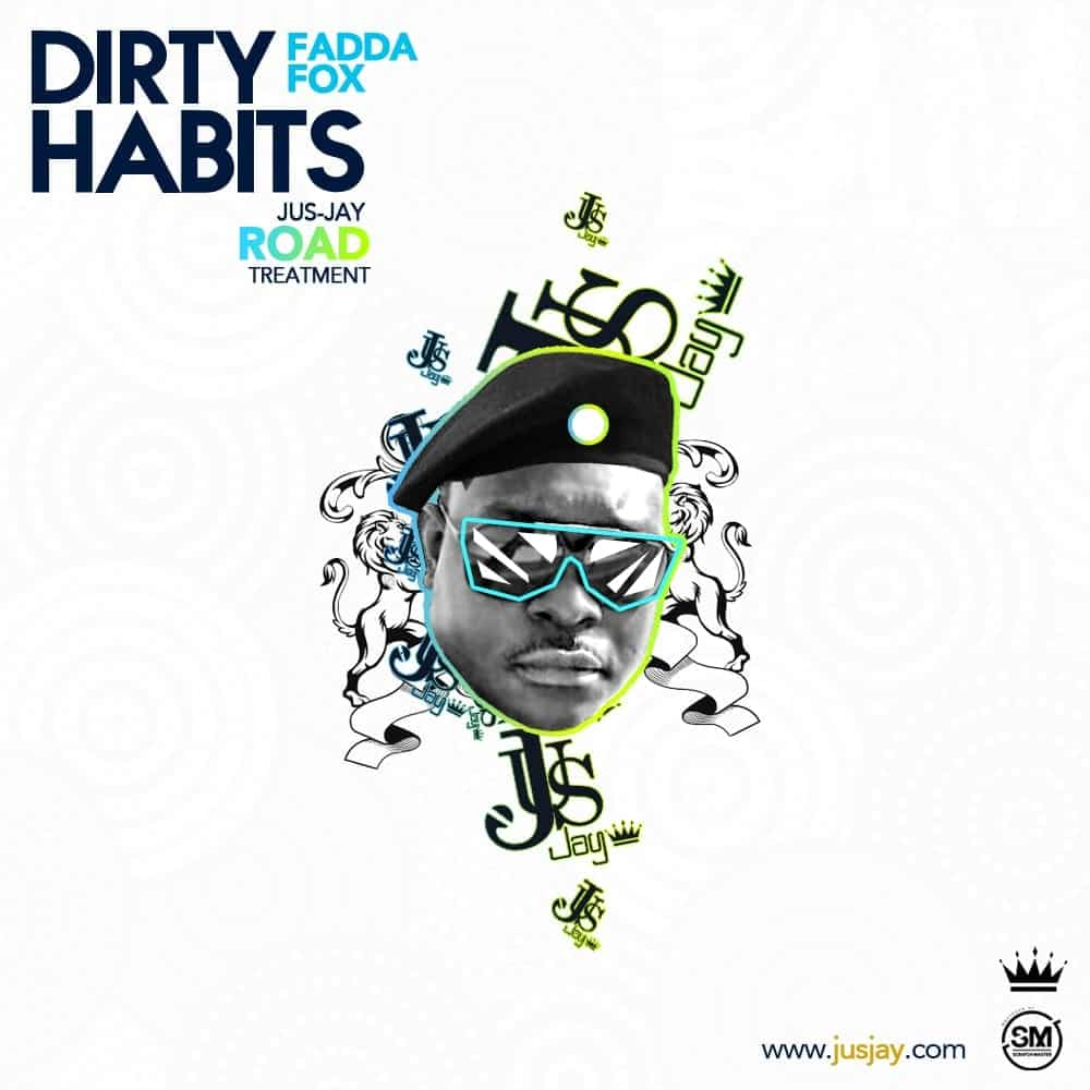 Fadda Fox - Dirty Habits (Jus-Jay Road Treatment)