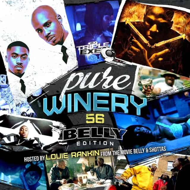 DJ Triple Exe - Pure Winery 56 - Hosted By Louie Rankin From The Movie Belly