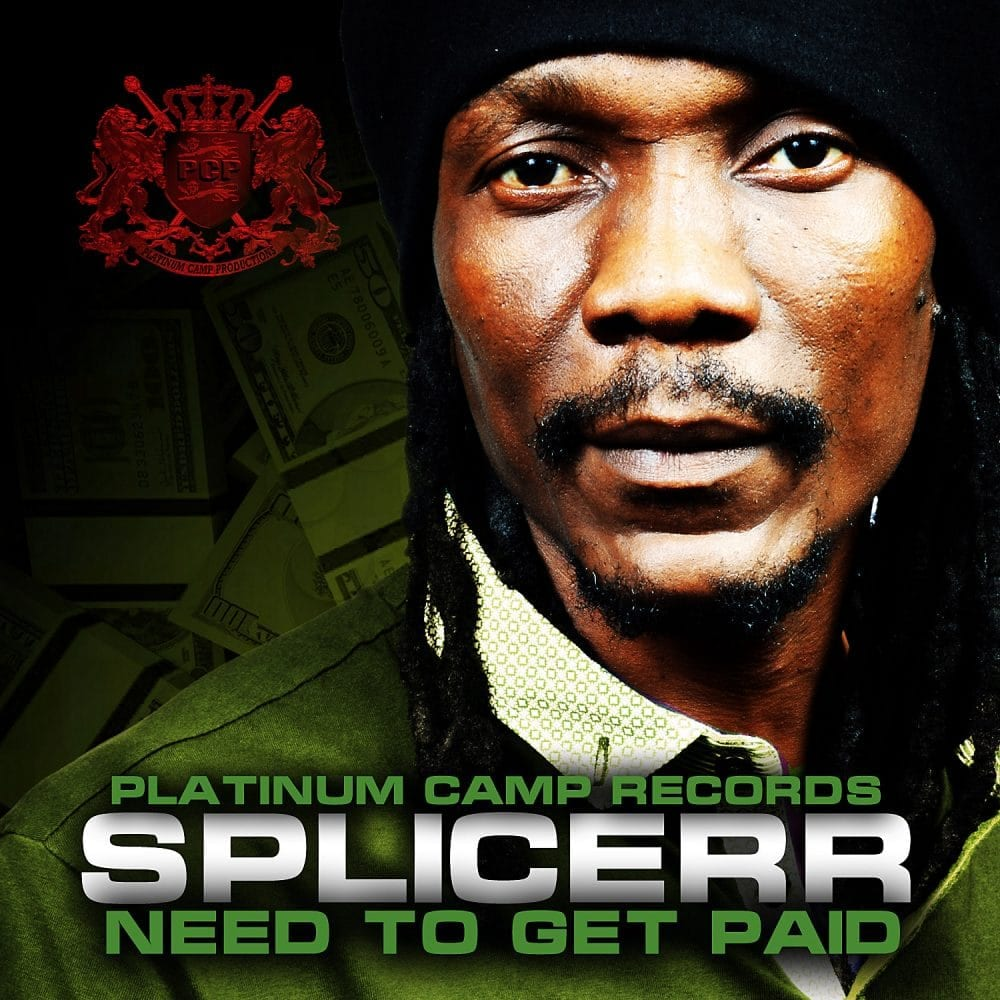 Splicerr - Need To Get Paid - Platinum Camp Records
