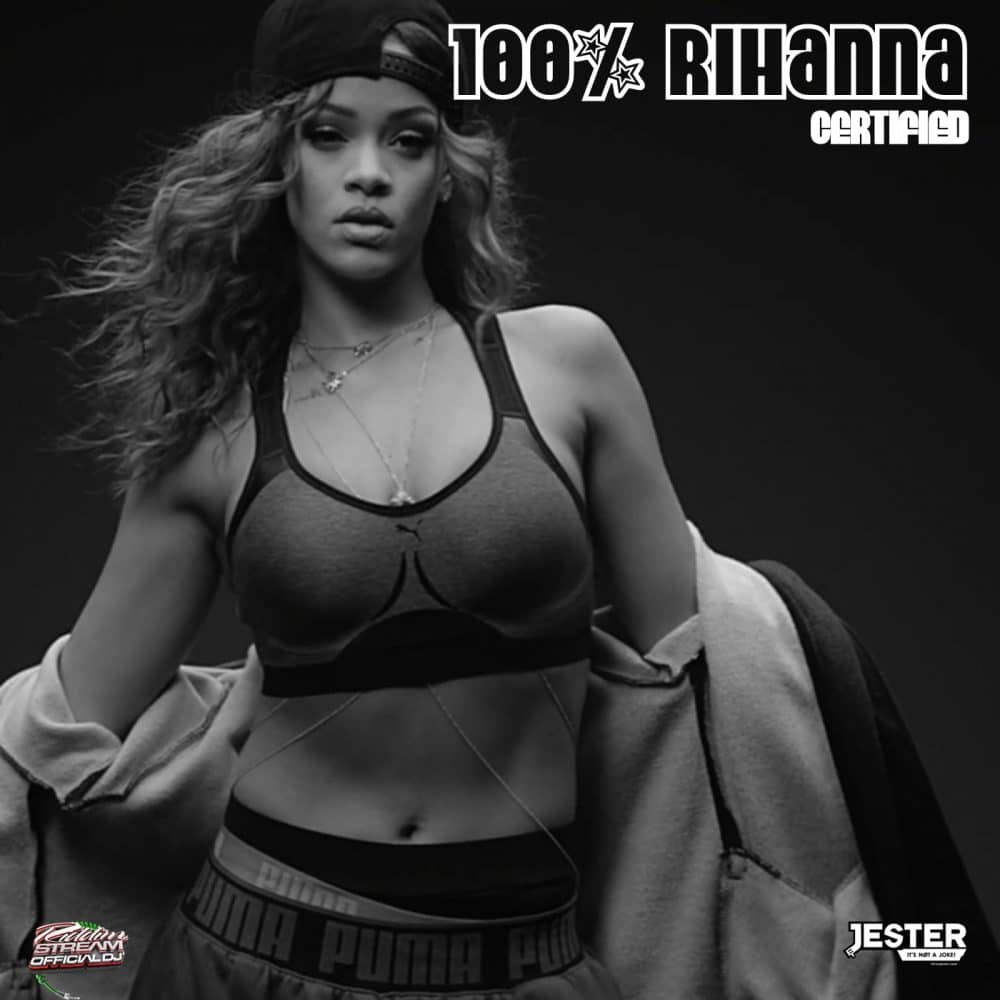 Riddimstream.com & ThisIsJester.com present 100% Rihanna
