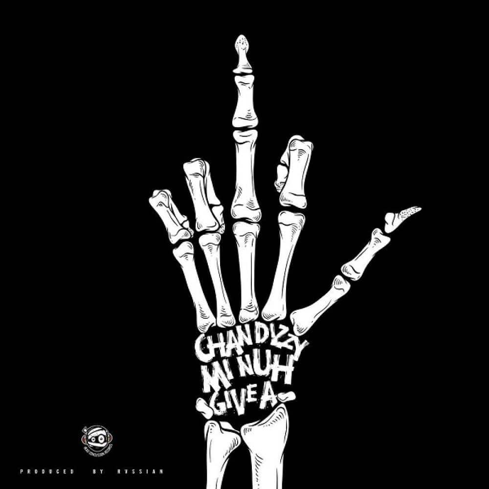 Chan Dizzy - Mi Nuh Give A [Prod by Rvssian]