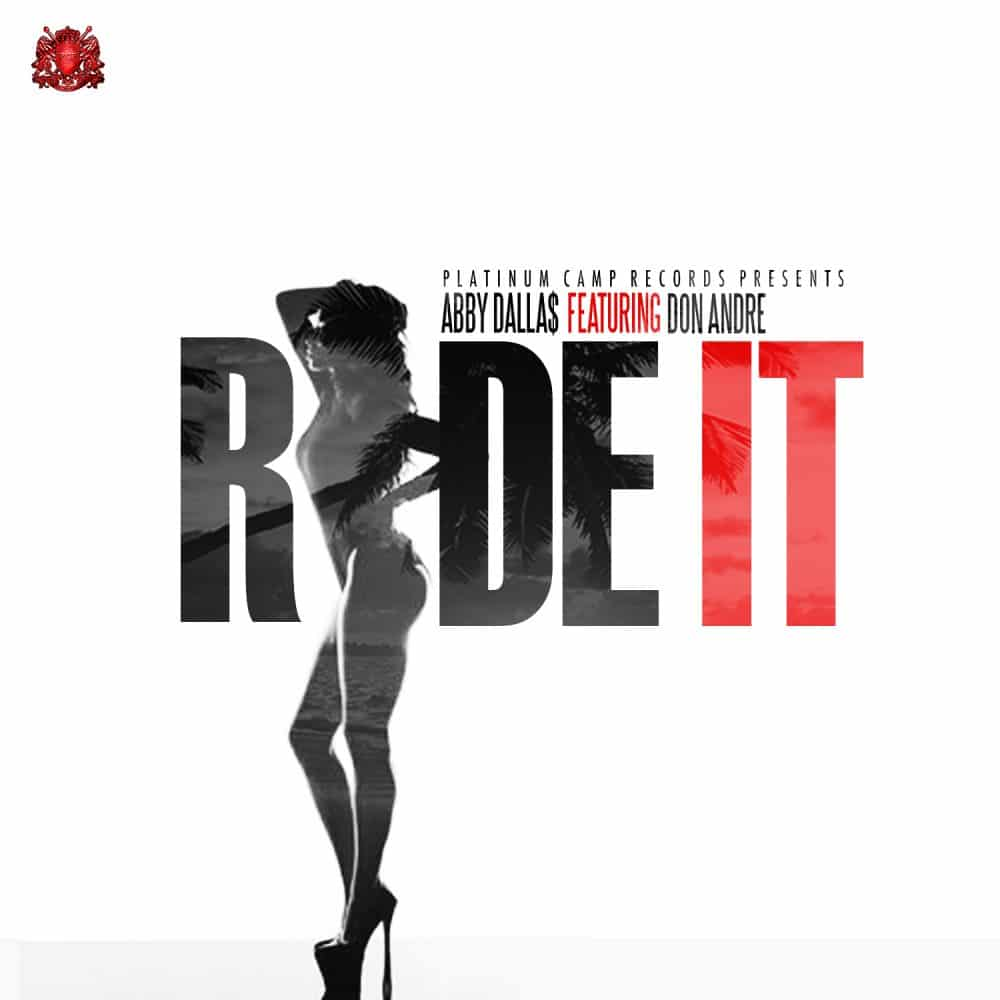 Abby Dallas feat Don Andre - Ride It - Platinum Camp Records