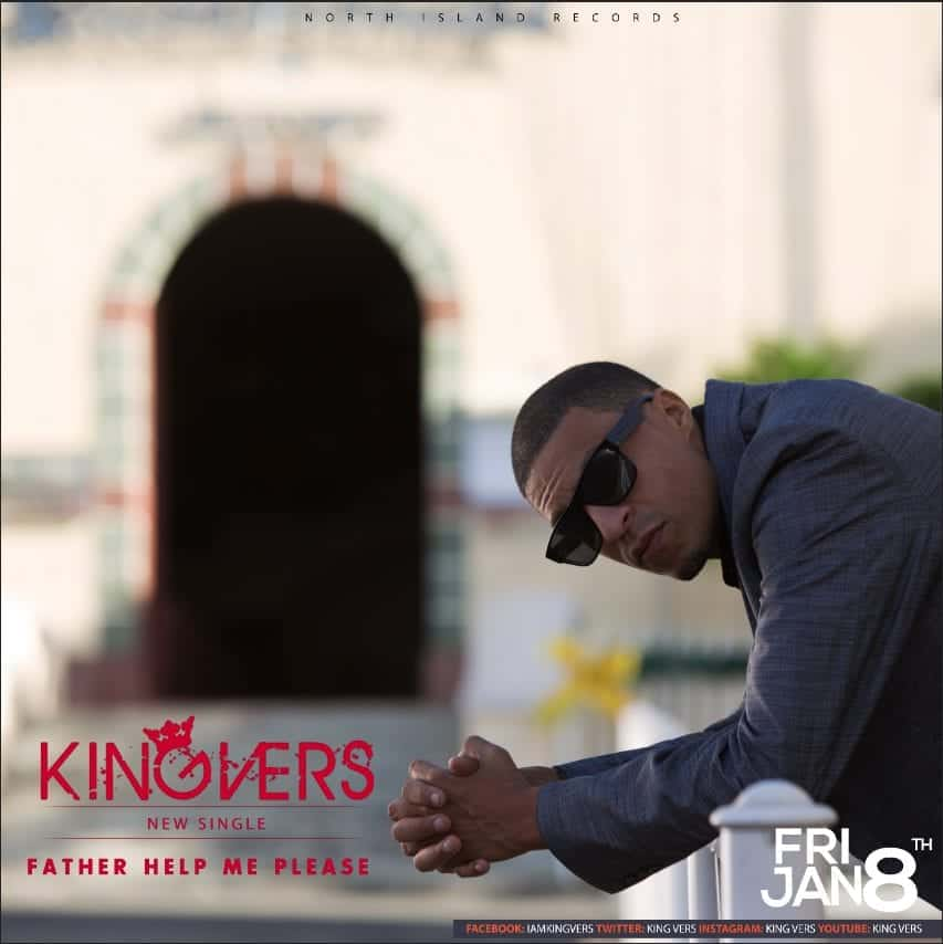 King Vers - Father Help Me Please - 2017 Soca