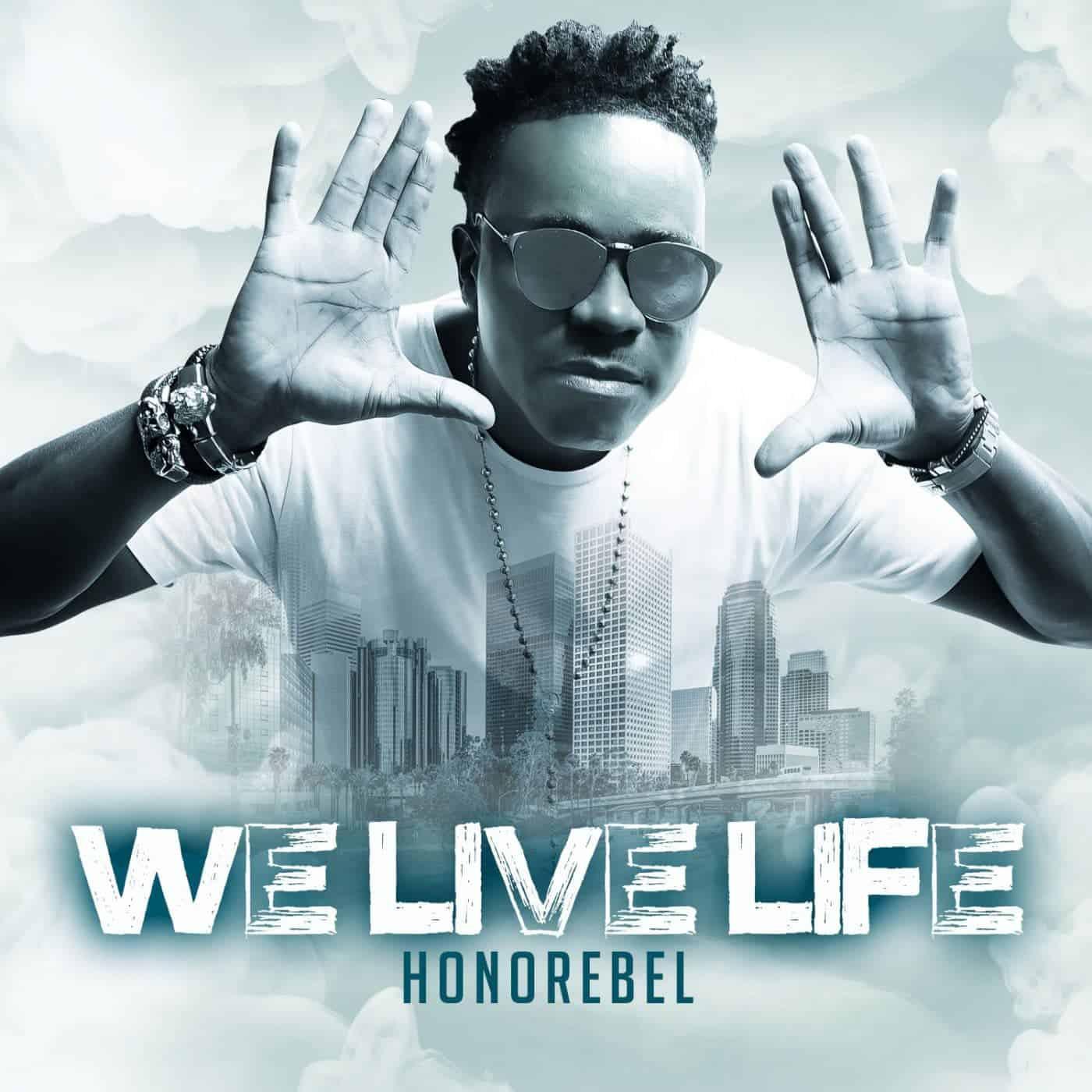 Honorebel - We Live Life - PMG / Zojak Worldwide