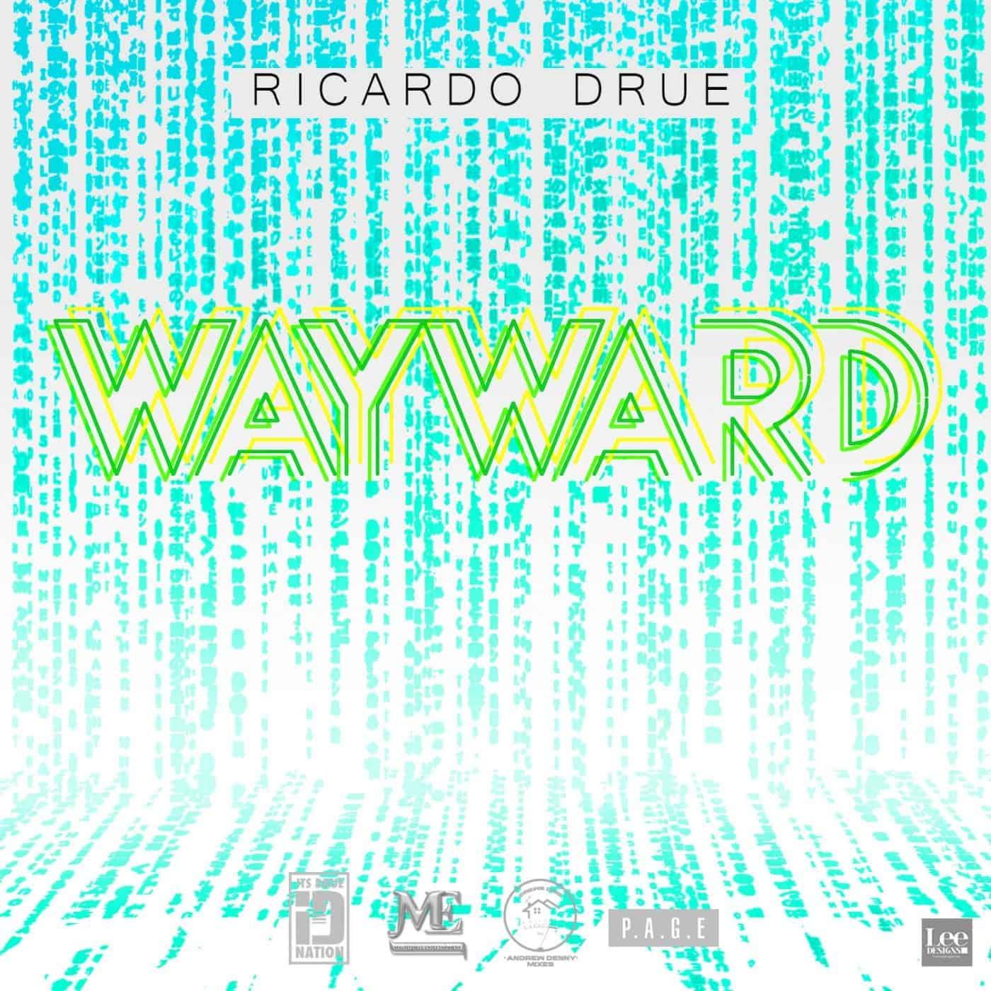 Ricardo Drue - WayWard (Put Yuh Back In It)