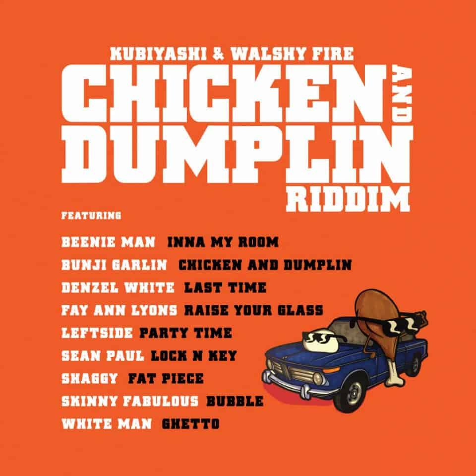 Kubiyashi x Walshy Fire - Chicken and Dumplin Riddim