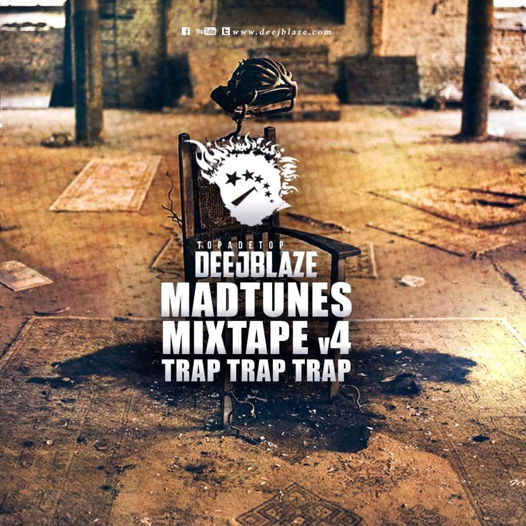 DeeJBlaze - MadTunes v4 - Trap - July 2017
