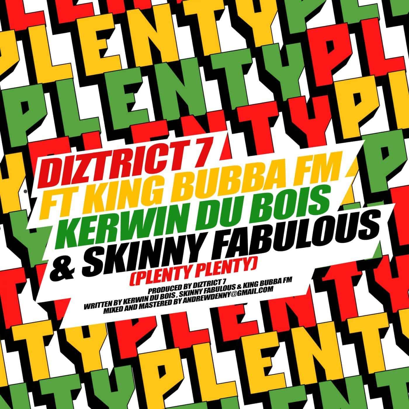 """Diztrict 7 feat King Bubba FM Kerwin Du Bois & Skinny Fabulous """"Plenty Plenty"""""""