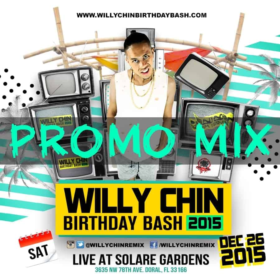 Willy Chin Birthday Bash 2015 Promo Mix