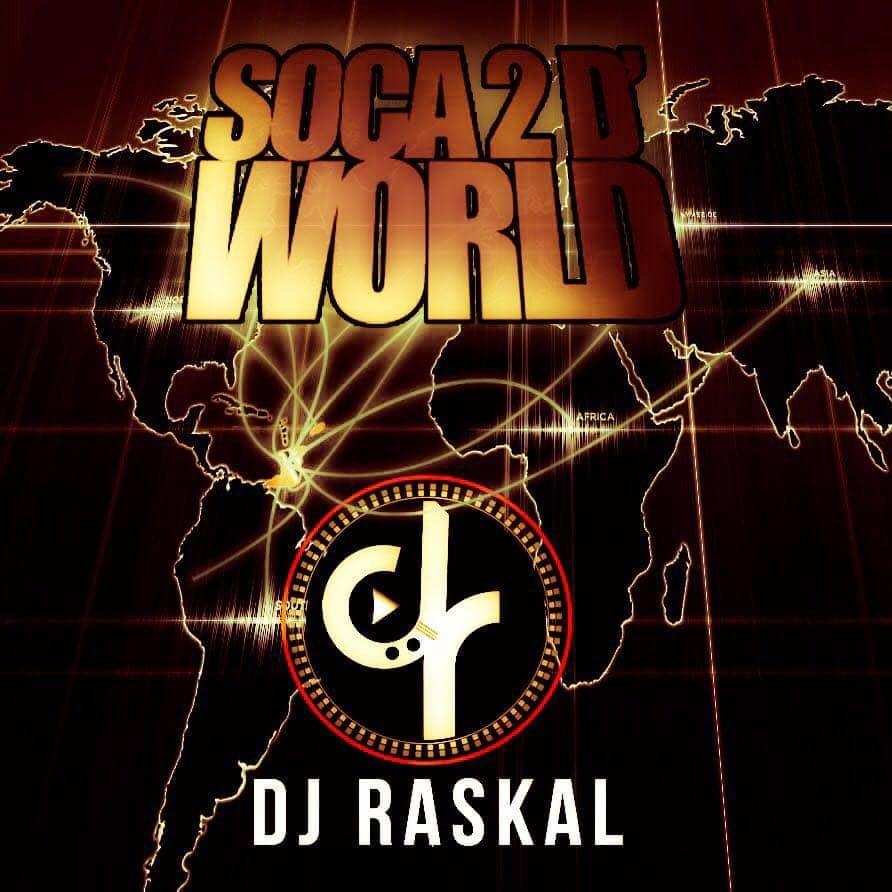 Dj Raskal pres Soca 2 D World