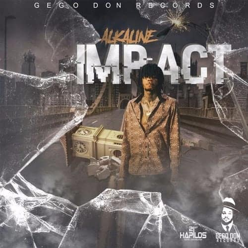 Alkaline - Impact - Prod By Gego Don Records - 21st Hapilos