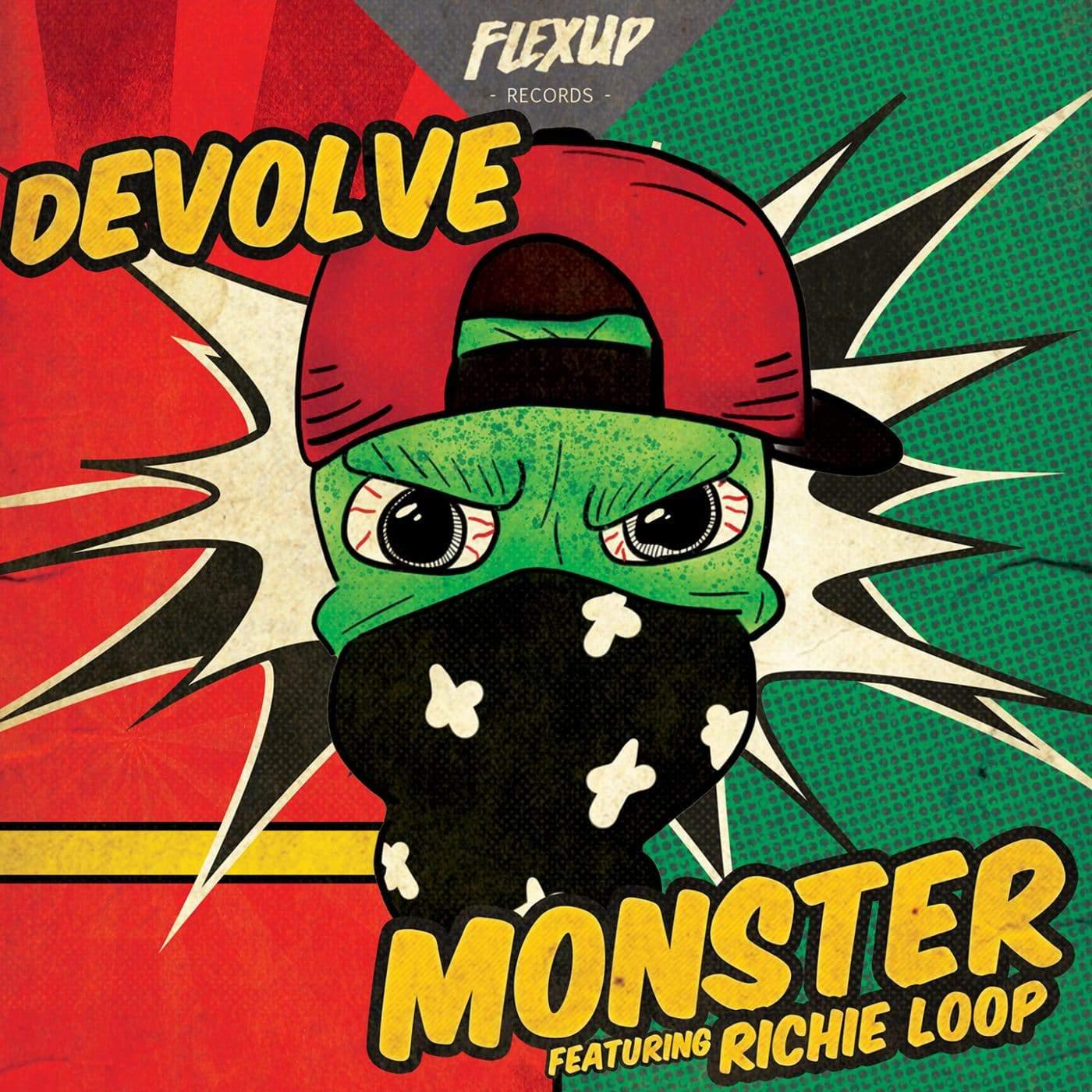 dEVOLVE ft Riche Loop - Monster - Flex Up Records