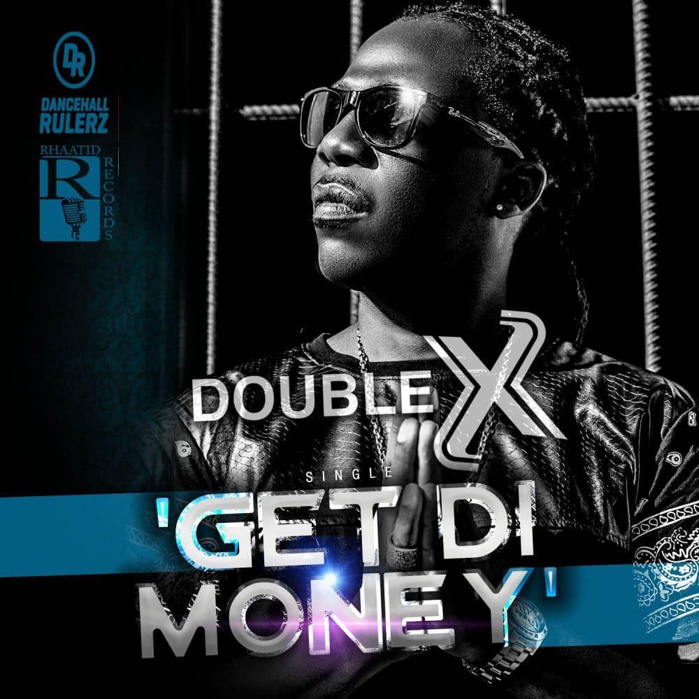 Double X (Flexx TOK) - Get Di Money - 2016 - Get Di Money