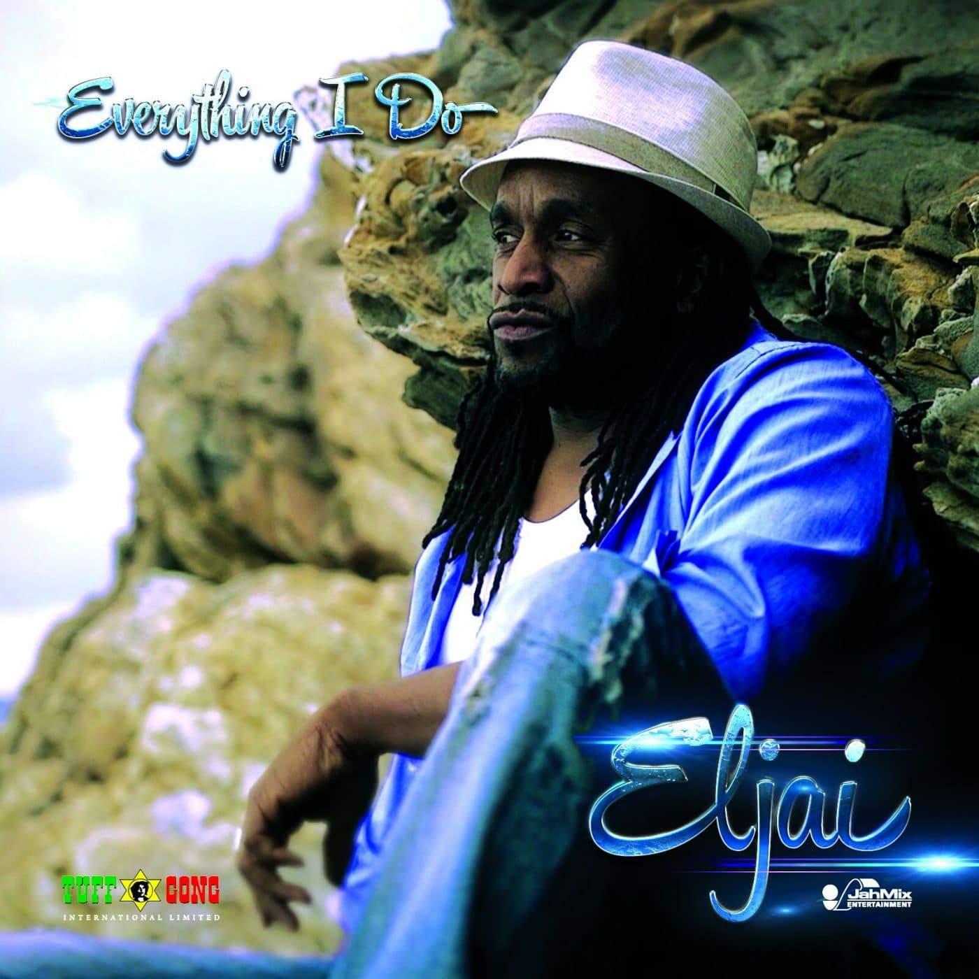 Eljai - Everything I Do - Jah Mix Entertainment