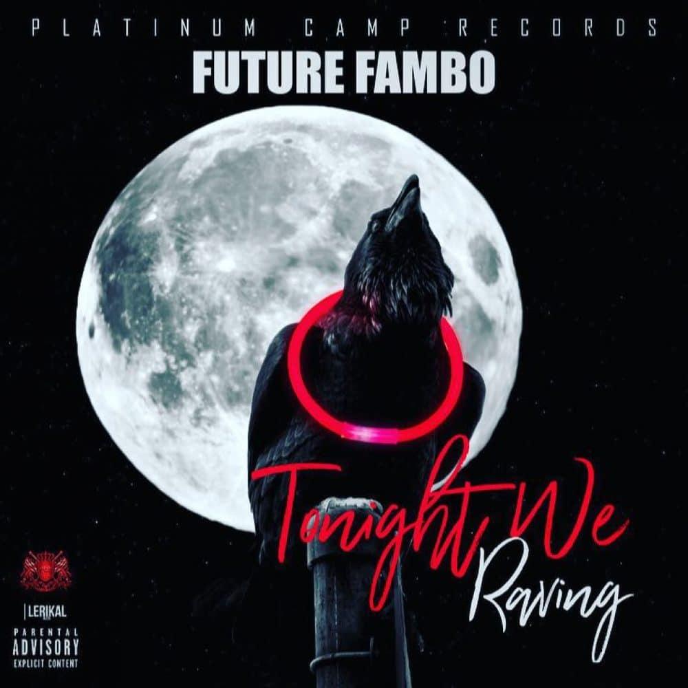 Future Fambo - Tonight We Raving - Platinum Camp Records